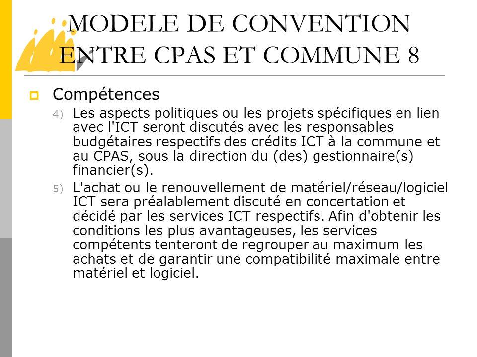 MODELE DE CONVENTION ENTRE CPAS ET COMMUNE 8 Compétences 4) Les aspects politiques ou les projets spécifiques en lien avec l'ICT seront discutés avec