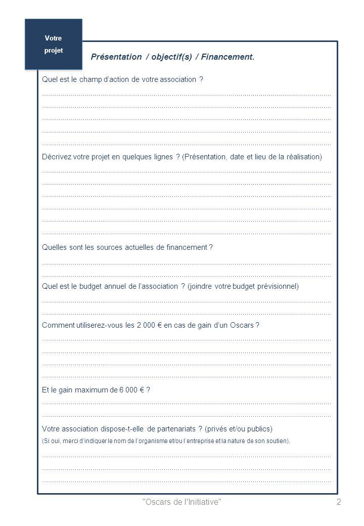 Oscars de l Initiative 2 Présentation / objectif(s) / Financement.