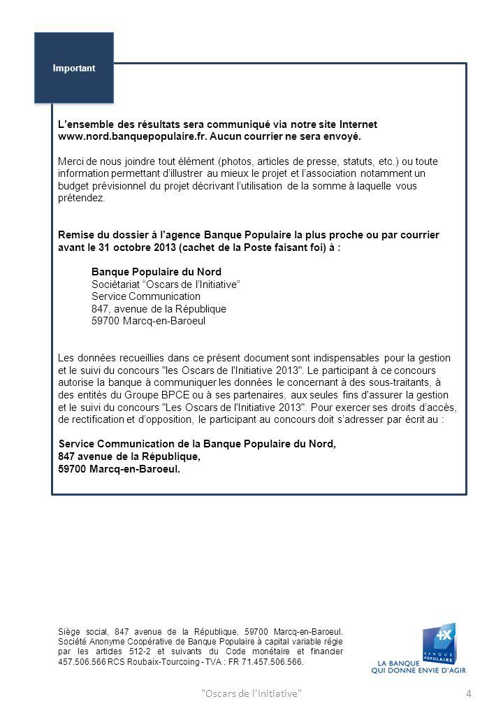 Oscars de l Initiative 4 Lensemble des résultats sera communiqué via notre site Internet www.nord.banquepopulaire.fr.