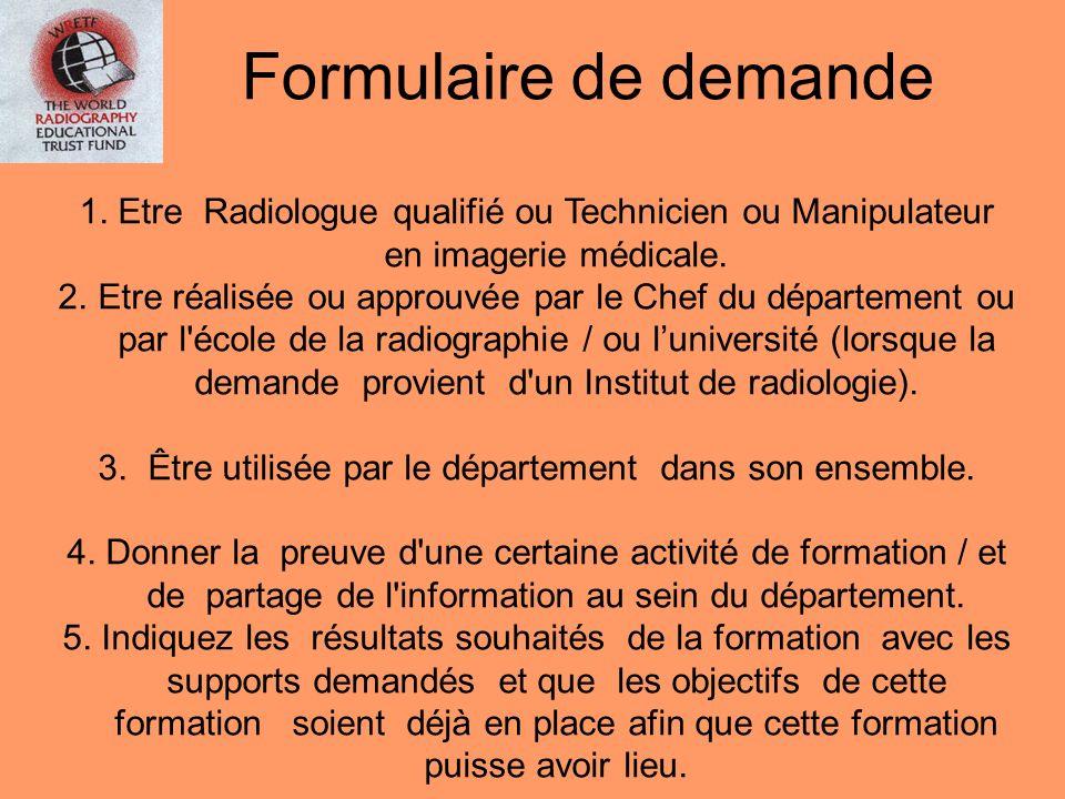 1. Etre Radiologue qualifié ou Technicien ou Manipulateur en imagerie médicale. 2.Etre réalisée ou approuvée par le Chef du département ou par l'école