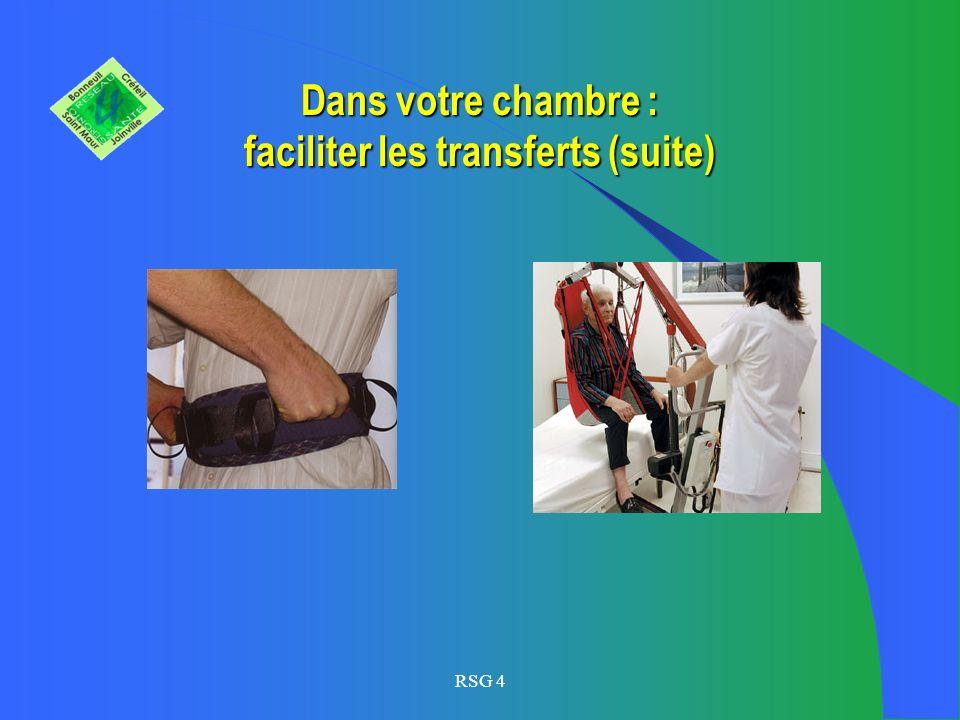 RSG 4 Dans votre chambre : faciliter les transferts (suite)