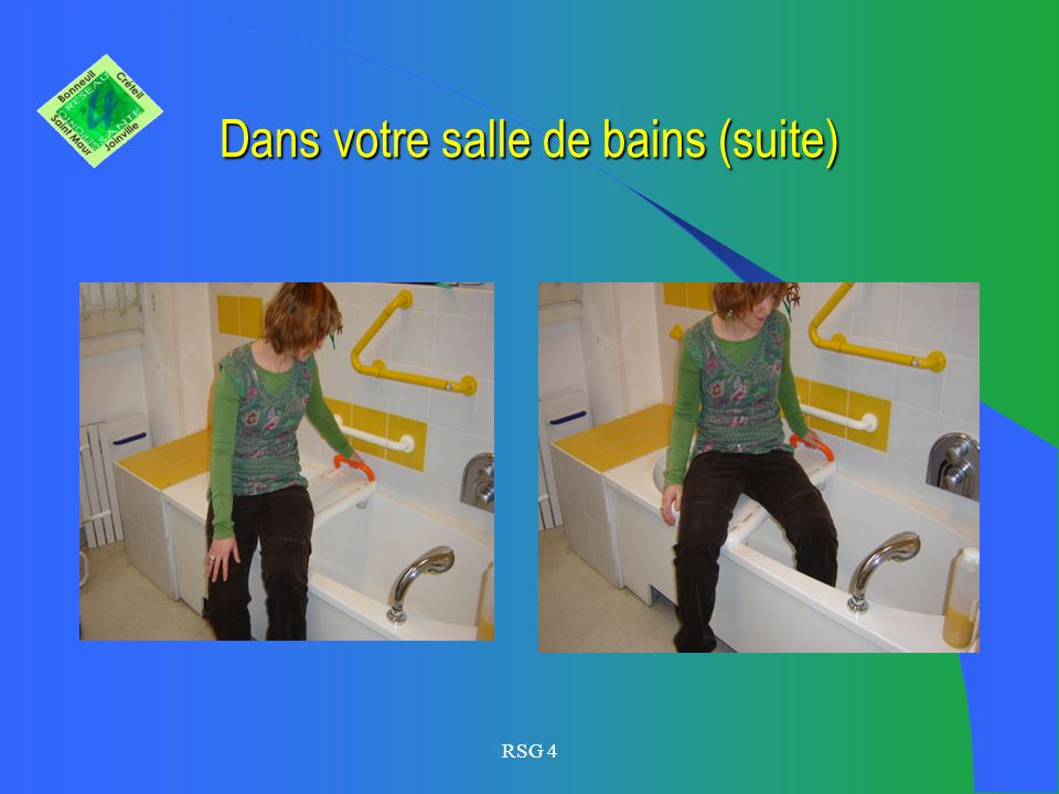 RSG 4 Dans votre salle de bains (suite)