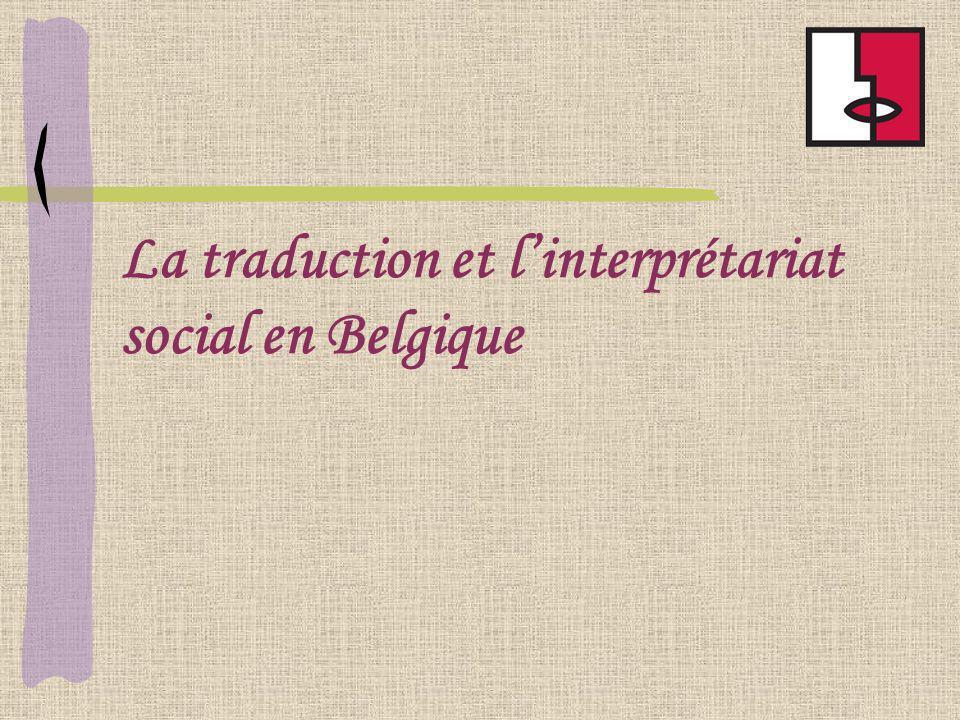 La traduction et linterprétariat social en Belgique