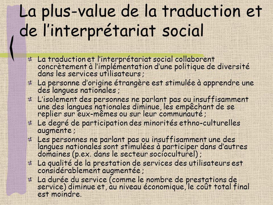 La plus-value de la traduction et de linterprétariat social La traduction et linterprétariat social collaborent concrètement à limplémentation dune po
