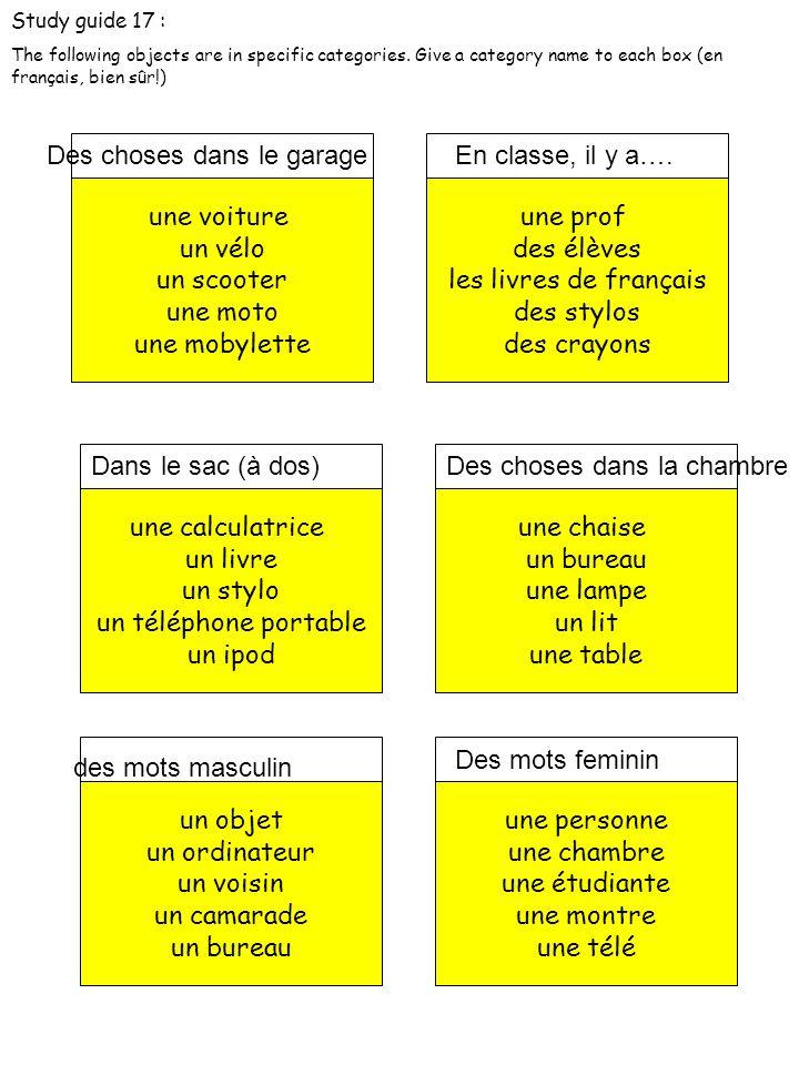 Study guide 17 : The following objects are in specific categories. Give a category name to each box (en français, bien sûr!) une voiture un vélo un sc