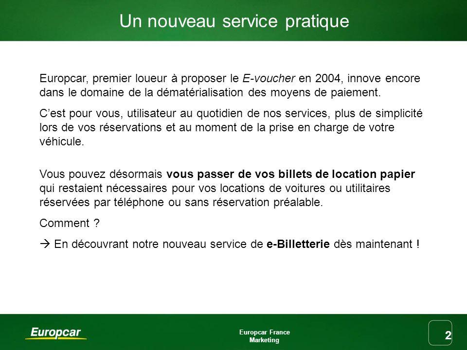 Europcar France Marketing 2 Un nouveau service pratique Europcar, premier loueur à proposer le E-voucher en 2004, innove encore dans le domaine de la