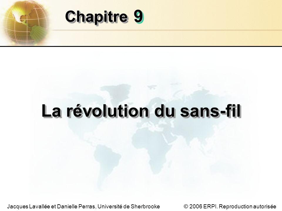 9.2/31 Les systèmes dinformation de gestion Chapitre 9 – La révolution du sans-fil © 2006 ERPI.