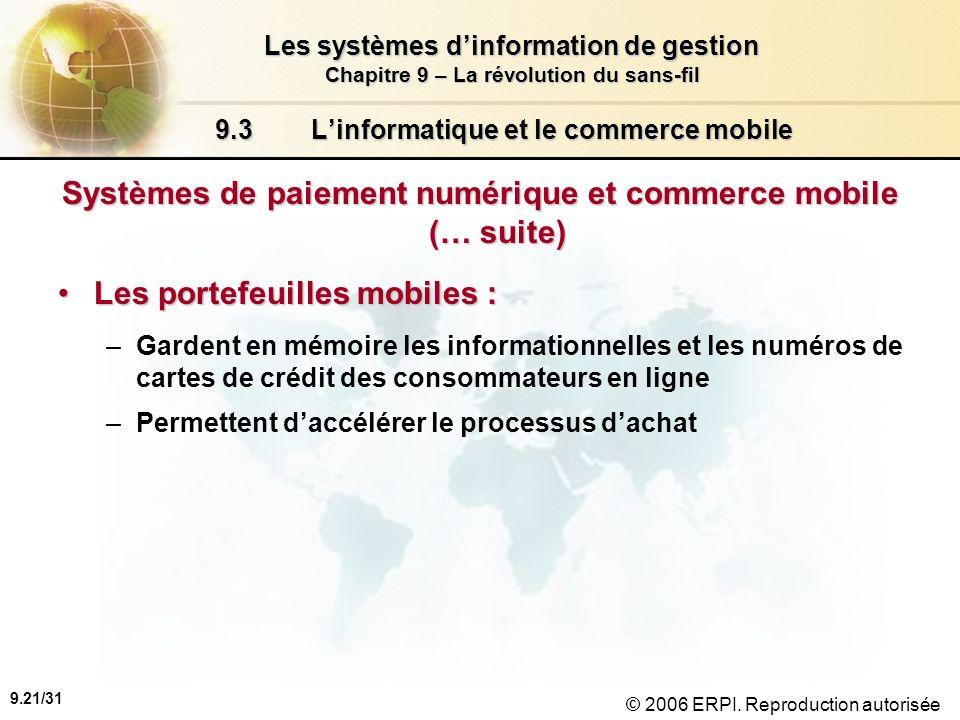 9.22/31 Les systèmes dinformation de gestion Chapitre 9 – La révolution du sans-fil © 2006 ERPI.