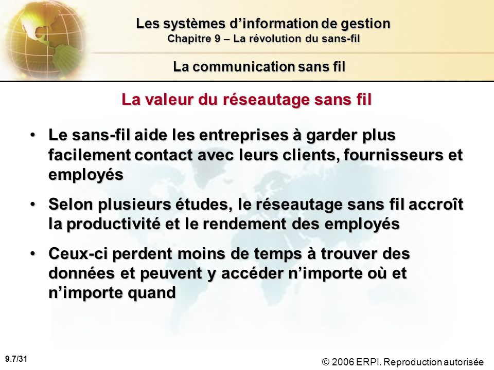 9.8/31 Les systèmes dinformation de gestion Chapitre 9 – La révolution du sans-fil © 2006 ERPI.