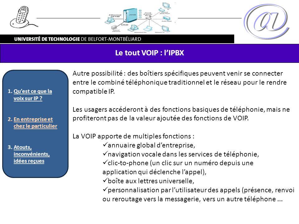 Autre possibilité : des boîtiers spécifiques peuvent venir se connecter entre le combiné téléphonique traditionnel et le réseau pour le rendre compati