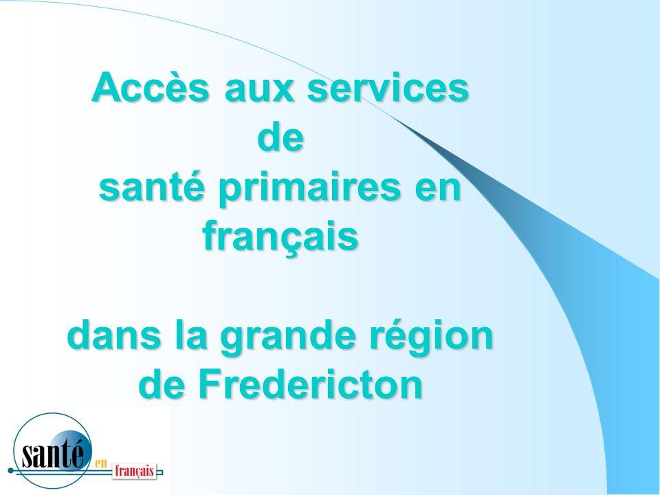 Accès aux services de santé primaires en français dans la grande région de Fredericton