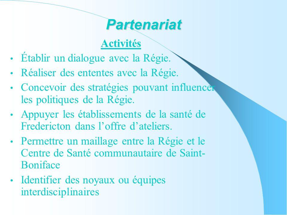 Partenariat Activités Établir un dialogue avec la Régie.