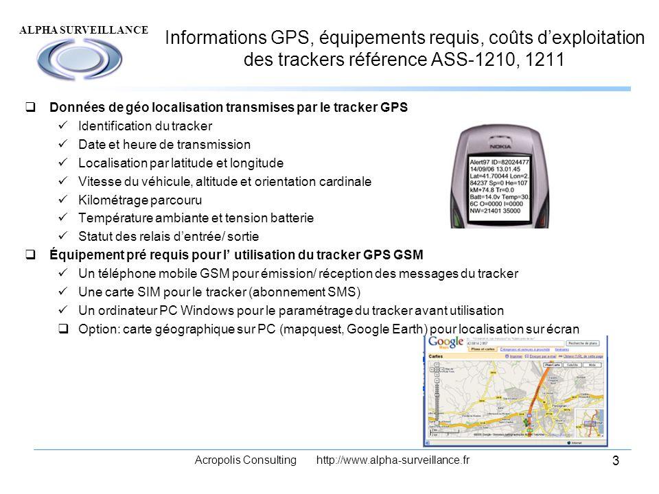 ALPHA SURVEILLANCE Acropolis Consulting http://www.alpha-surveillance.fr 3 Informations GPS, équipements requis, coûts dexploitation des trackers réfé