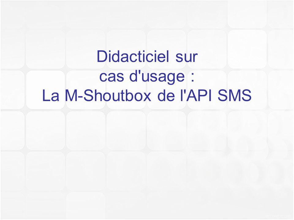 Didacticiel sur cas d'usage : La M-Shoutbox de l'API SMS