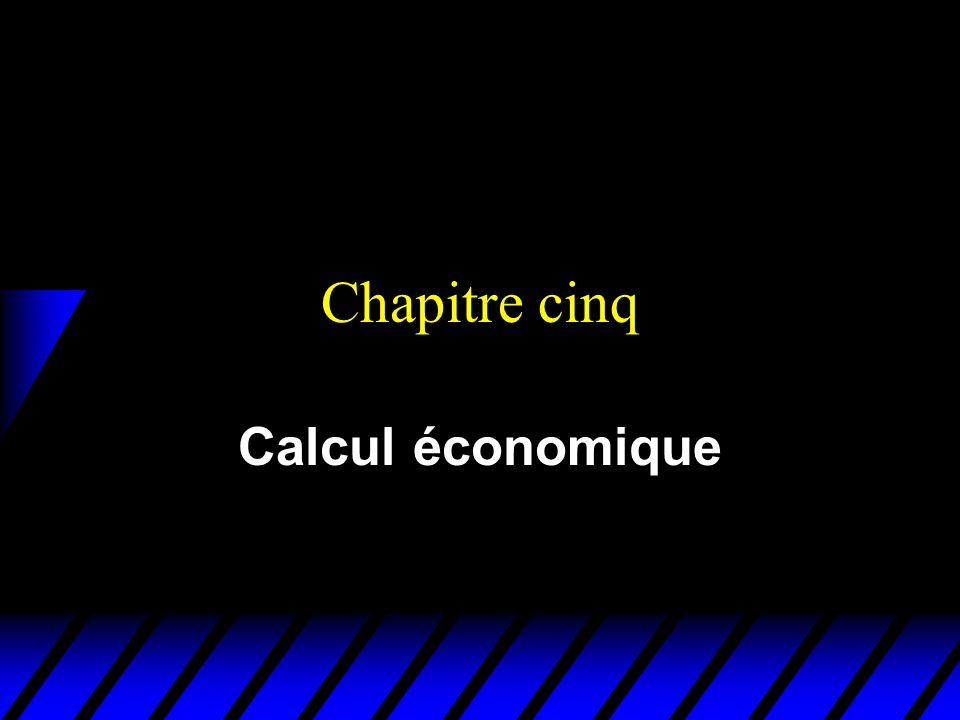 Chapitre cinq Calcul économique