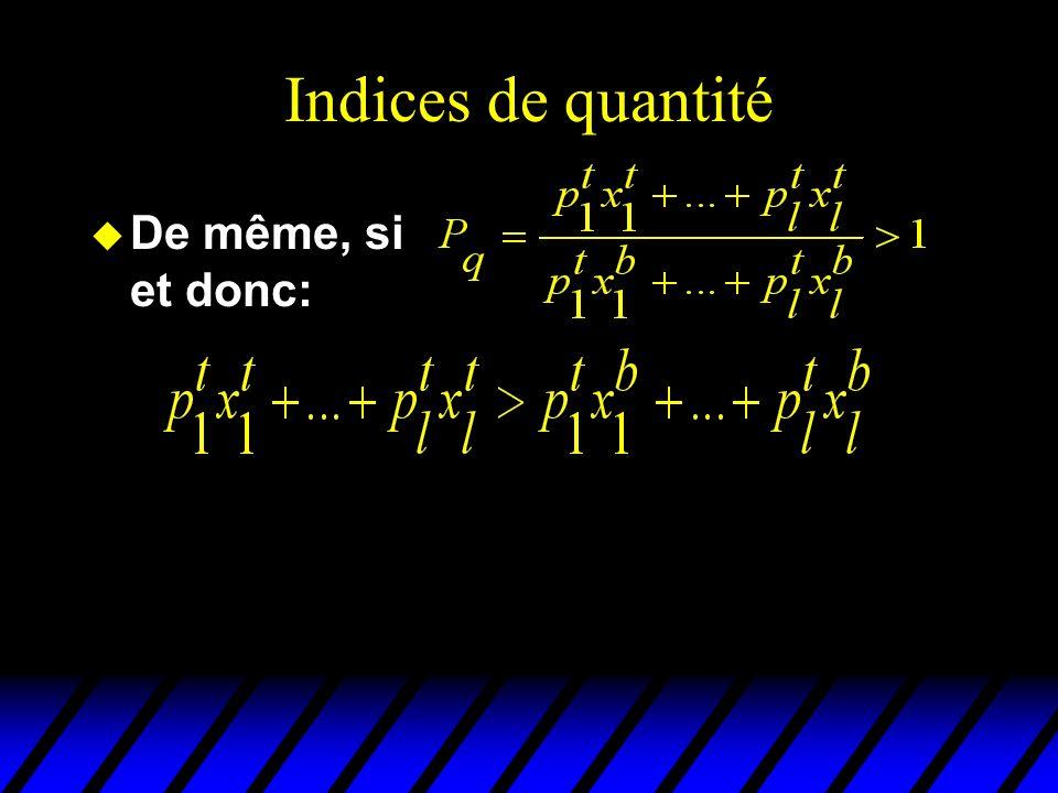 Indices de quantité u De même, si et donc: