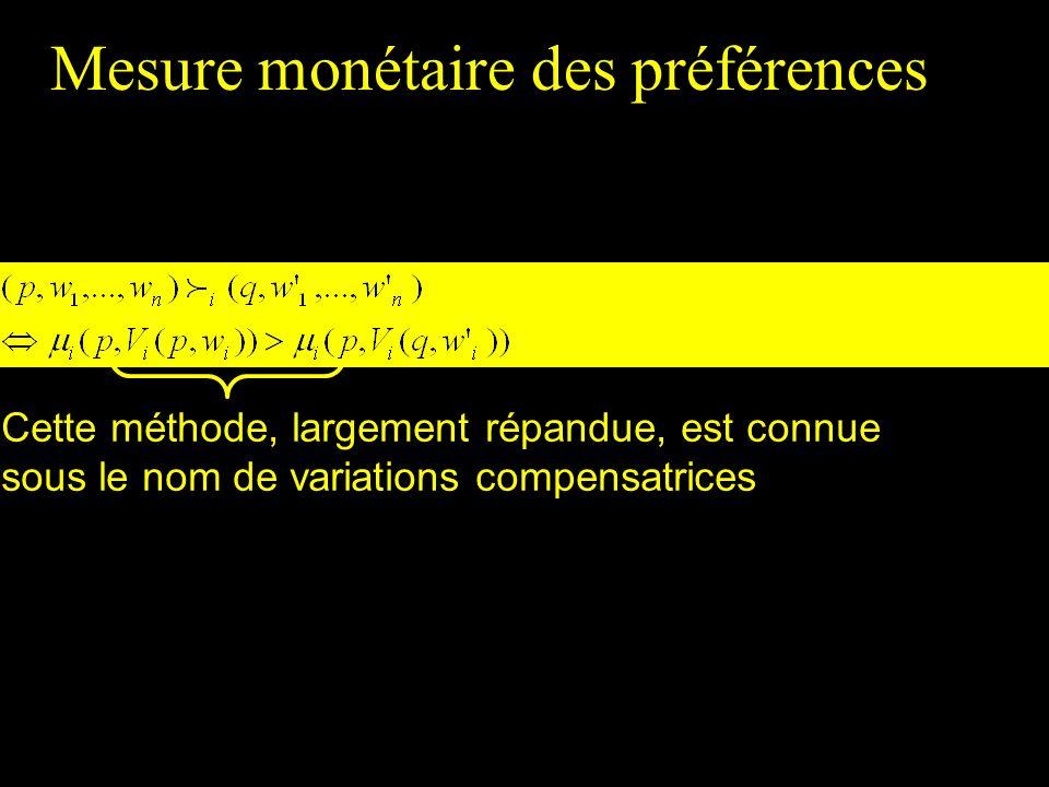 Mesure monétaire des préférences Cette méthode, largement répandue, est connue sous le nom de variations compensatrices