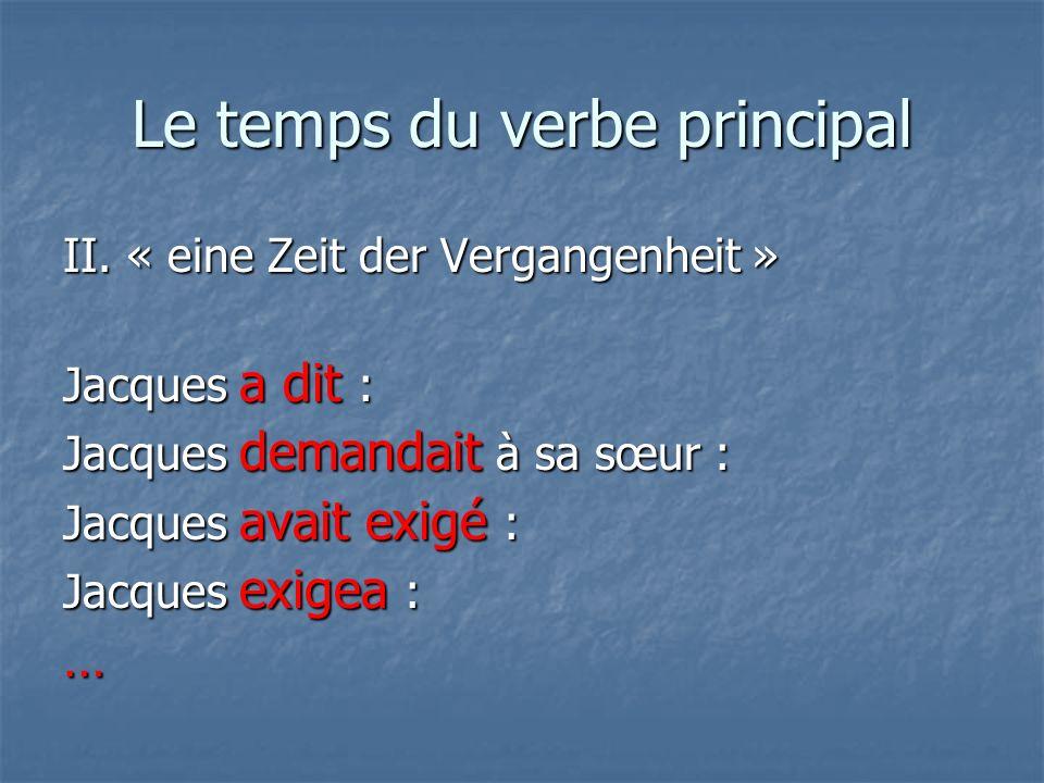 « eine Zeit der Vergangenheit » § 61 Présent wird zu Imparfait.