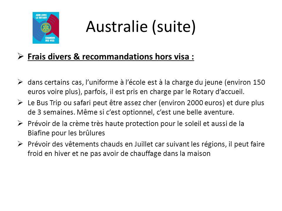 Australie (suite) Frais divers & recommandations hors visa : dans certains cas, luniforme à lécole est à la charge du jeune (environ 150 euros voire p