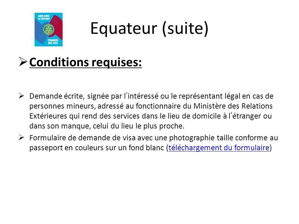 Equateur (suite) Conditions requises: Demande écrite, signée par lintéressé ou le représentant légal en cas de personnes mineurs, adressé au fonctionn
