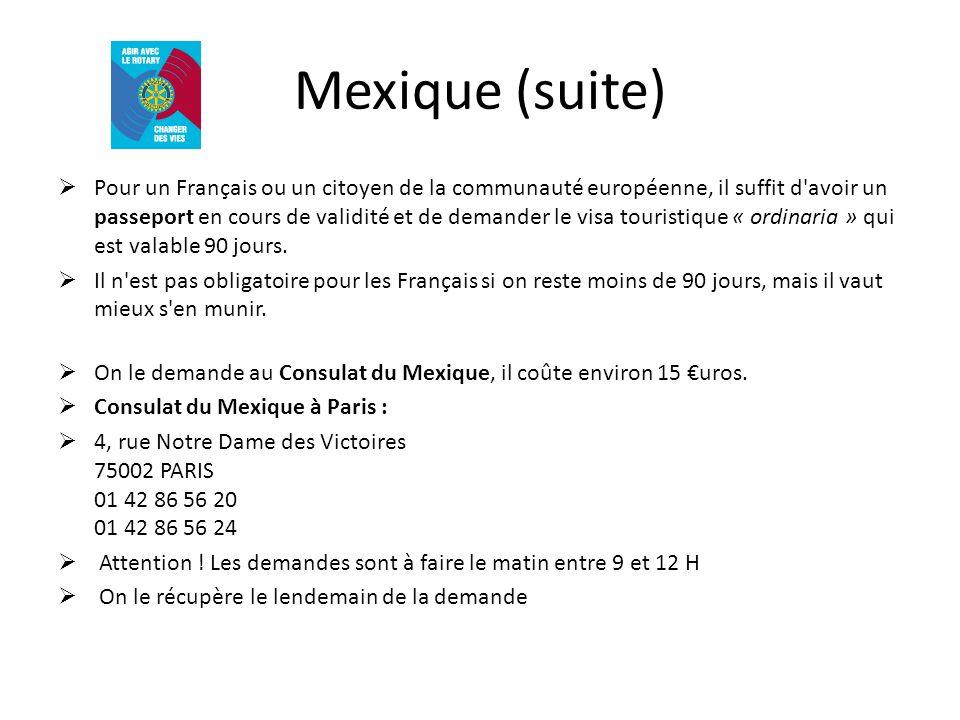 Mexique (suite) Pour un Français ou un citoyen de la communauté européenne, il suffit d avoir un passeport en cours de validité et de demander le visa touristique « ordinaria » qui est valable 90 jours.