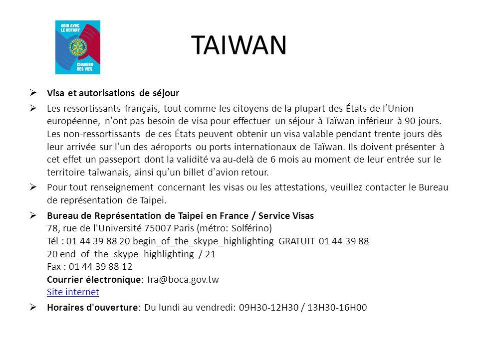 TAIWAN Visa et autorisations de séjour Les ressortissants français, tout comme les citoyens de la plupart des États de lUnion européenne, nont pas besoin de visa pour effectuer un séjour à Taïwan inférieur à 90 jours.