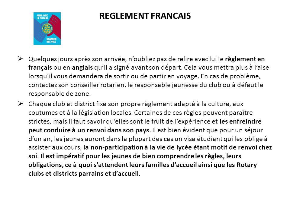 REGLEMENT FRANCAIS Quelques jours après son arrivée, noubliez pas de relire avec lui le règlement en français ou en anglais quil a signé avant son départ.