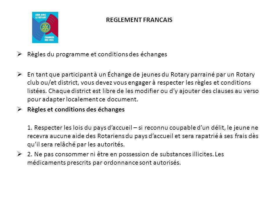 REGLEMENT FRANCAIS Règles du programme et conditions des échanges En tant que participant à un Échange de jeunes du Rotary parrainé par un Rotary club