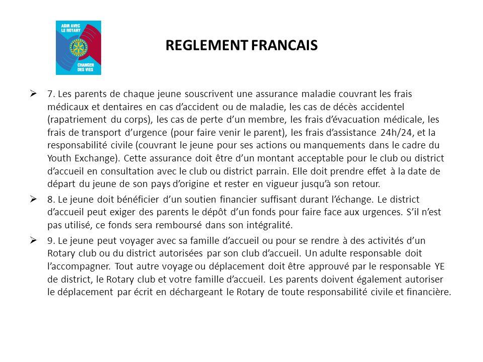 REGLEMENT FRANCAIS 7. Les parents de chaque jeune souscrivent une assurance maladie couvrant les frais médicaux et dentaires en cas daccident ou de ma