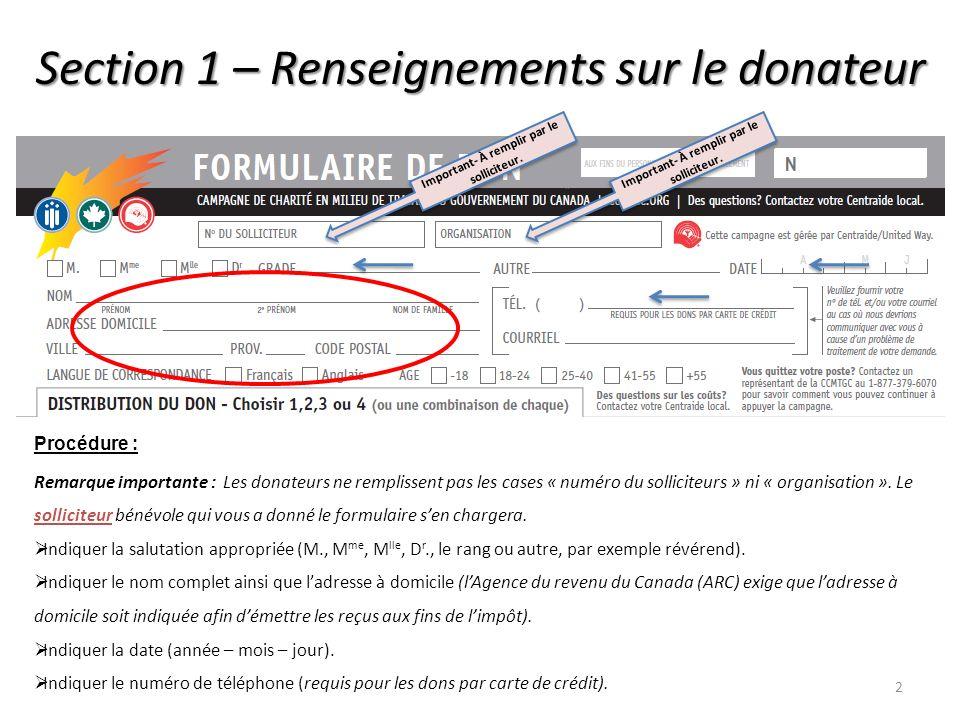 1 Comment remplir le FORMULAIRE DE DON DE 2013… DE 2013… Nationale (hors RCN) Campagne de charité en milieu de travail du gouvernement du Canada (CCMT