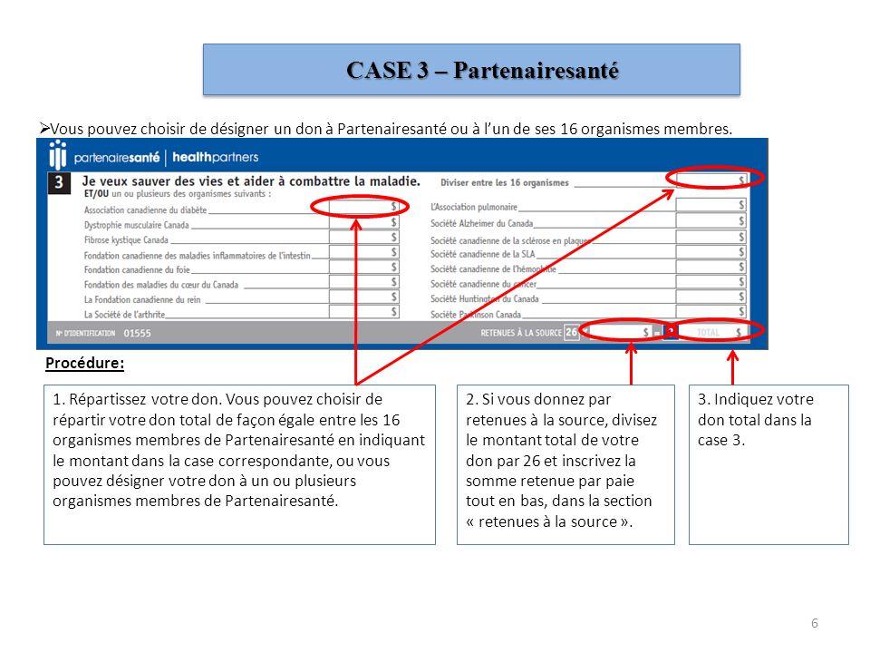 CASE 2 – Autre Centraide Vous pouvez faire un don à tout autre Centraide Canada. Si vous souhaitez faire un don à plus dun « autre » Centraide, vous d