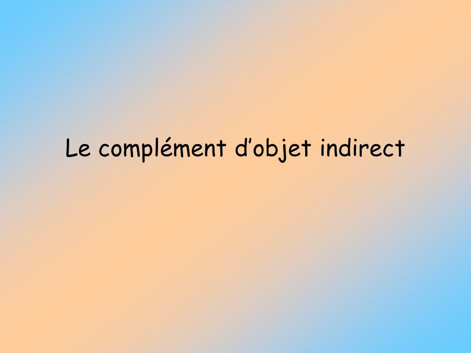 Le complément dobjet indirect