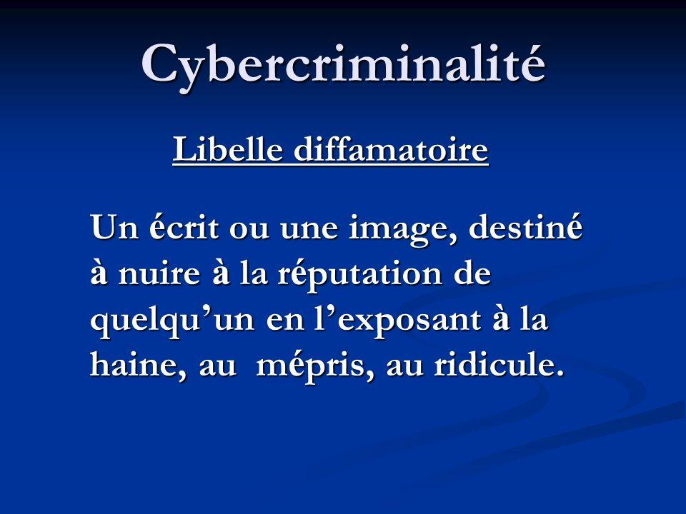 Cybercriminalité Prof é rer des menaces Prof é rer des menaces de mani è re à ce que la personne qui fait l objet de celles-ci craigne pour sa s é curit é.