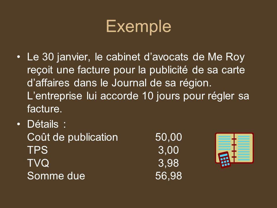 Exemple Le 30 janvier, le cabinet davocats de Me Roy reçoit une facture pour la publicité de sa carte daffaires dans le Journal de sa région. Lentrepr