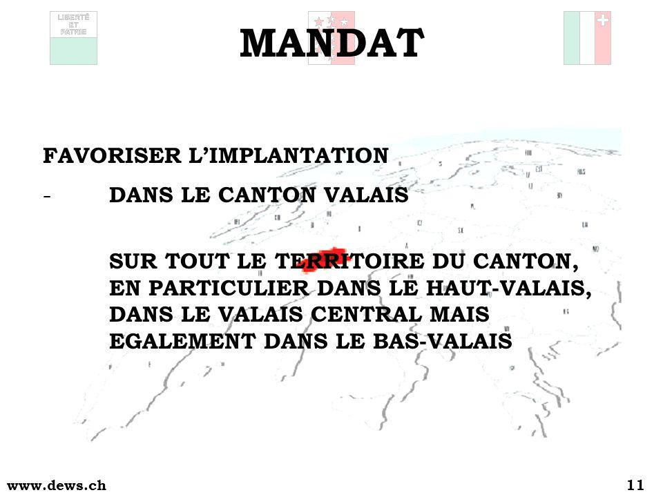 www.dews.ch11 MANDAT FAVORISER LIMPLANTATION - DANS LE CANTON VALAIS SUR TOUT LE TERRITOIRE DU CANTON, EN PARTICULIER DANS LE HAUT-VALAIS, DANS LE VALAIS CENTRAL MAIS EGALEMENT DANS LE BAS-VALAIS