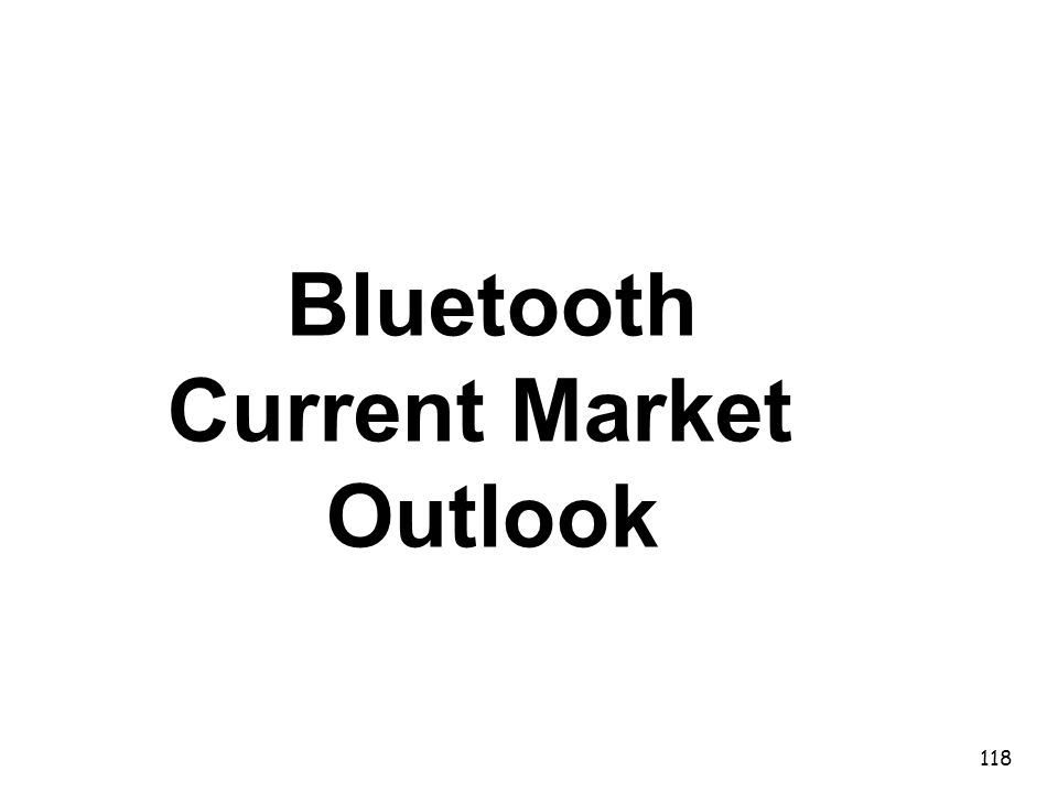 118 Bluetooth Current Market Outlook