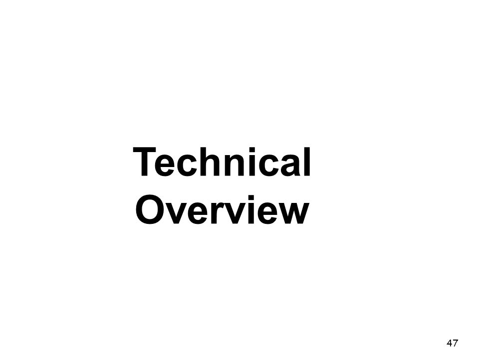 47 Technical Overview