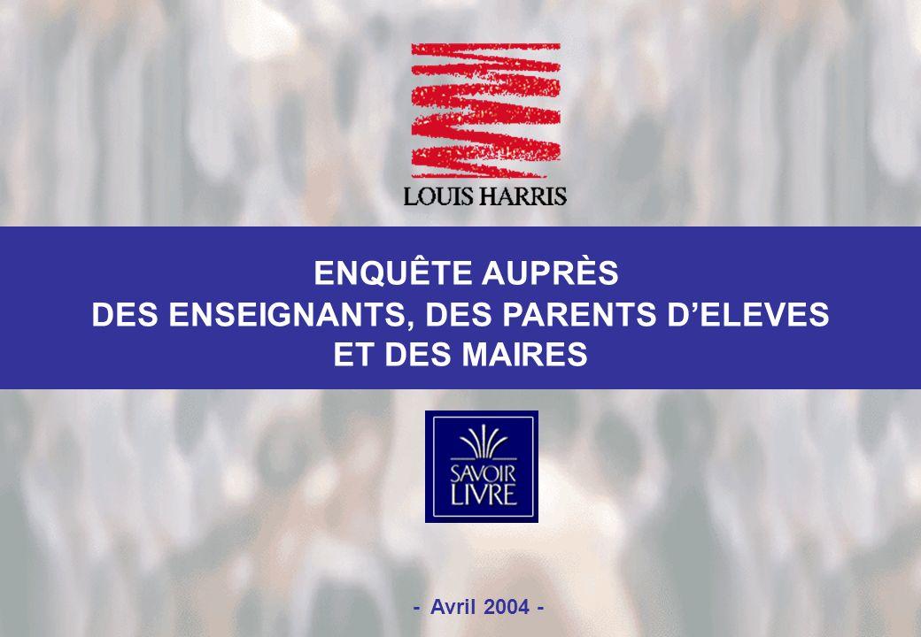 1 - Avril 2004 - ENQUÊTE AUPRÈS DES ENSEIGNANTS, DES PARENTS DELEVES ET DES MAIRES