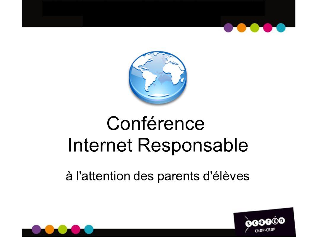1 Conférence Internet Responsable à l attention des parents d élèves