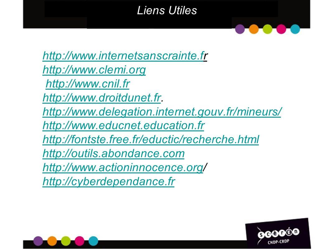 33 Liens Utiles http://www.internetsanscrainte.fhttp://www.internetsanscrainte.fr http://www.clemi.org http://www.cnil.fr http://www.droitdunet.fr.