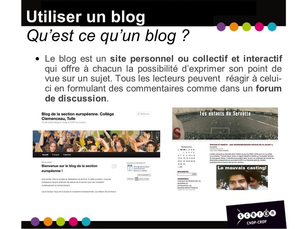 9 Utiliser un blog Quest ce quun blog .