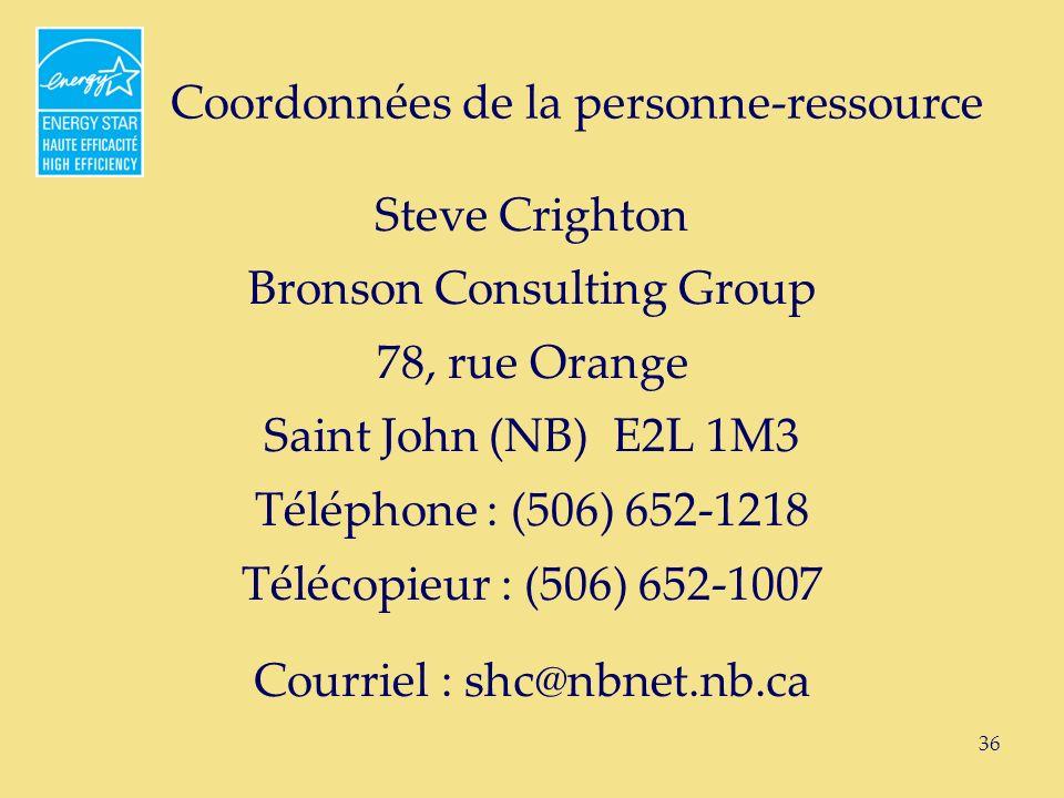 36 Coordonnées de la personne-ressource Steve Crighton Bronson Consulting Group 78, rue Orange Saint John (NB) E2L 1M3 Téléphone : (506) 652-1218 Télécopieur : (506) 652-1007 Courriel : shc@nbnet.nb.ca