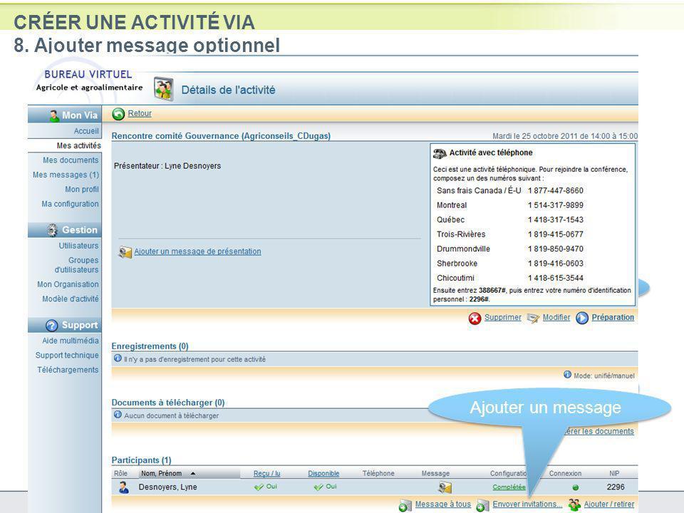 CRÉER UNE ACTIVITÉ VIA 8. Ajouter message optionnel 12 Ajouter un rappel Modifier lenregistrement Ajouter un message