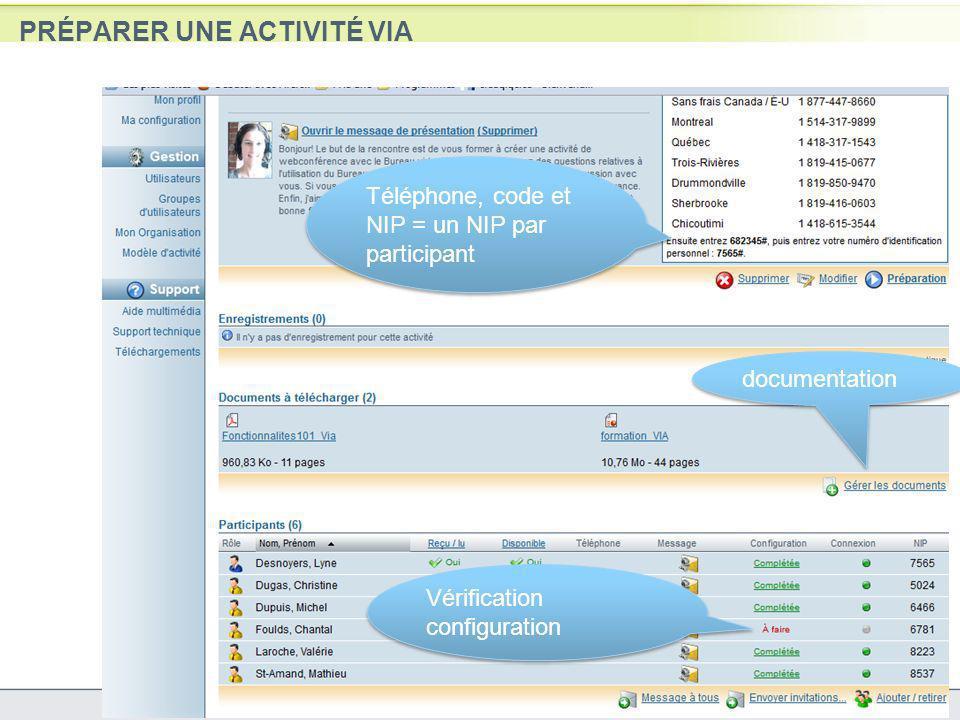 PRÉPARER UNE ACTIVITÉ VIA 15 Ajouter un rappel Modifier lenregistrement documentation Vérification configuration Téléphone, code et NIP = un NIP par participant
