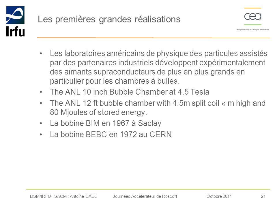 Octobre 201121Journées Accélérateur de Roscoff Les premières grandes réalisations Les laboratoires américains de physique des particules assistés par