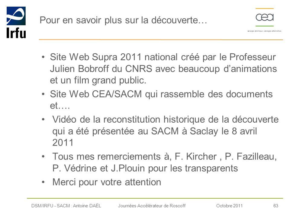 Octobre 201163Journées Accélérateur de Roscoff Pour en savoir plus sur la découverte… Site Web Supra 2011 national créé par le Professeur Julien Bobro