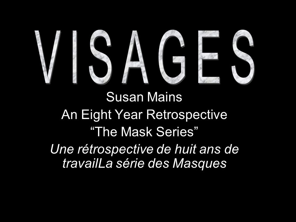 Susan Mains An Eight Year Retrospective The Mask Series Une rétrospective de huit ans de travailLa série des Masques