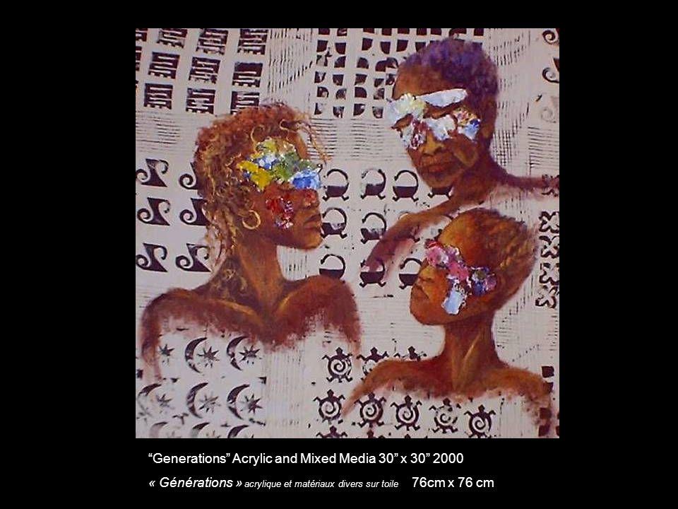 Generations Acrylic and Mixed Media 30 x 30 2000 « Générations » acrylique et matériaux divers sur toile 76cm x 76 cm