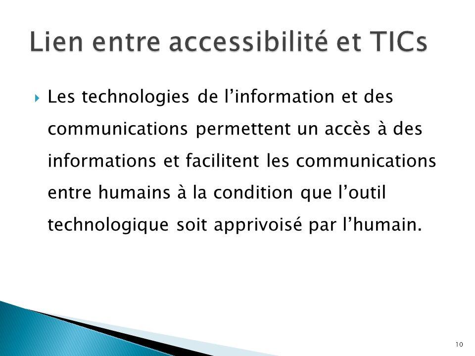 Les technologies de linformation et des communications permettent un accès à des informations et facilitent les communications entre humains à la condition que loutil technologique soit apprivoisé par lhumain.