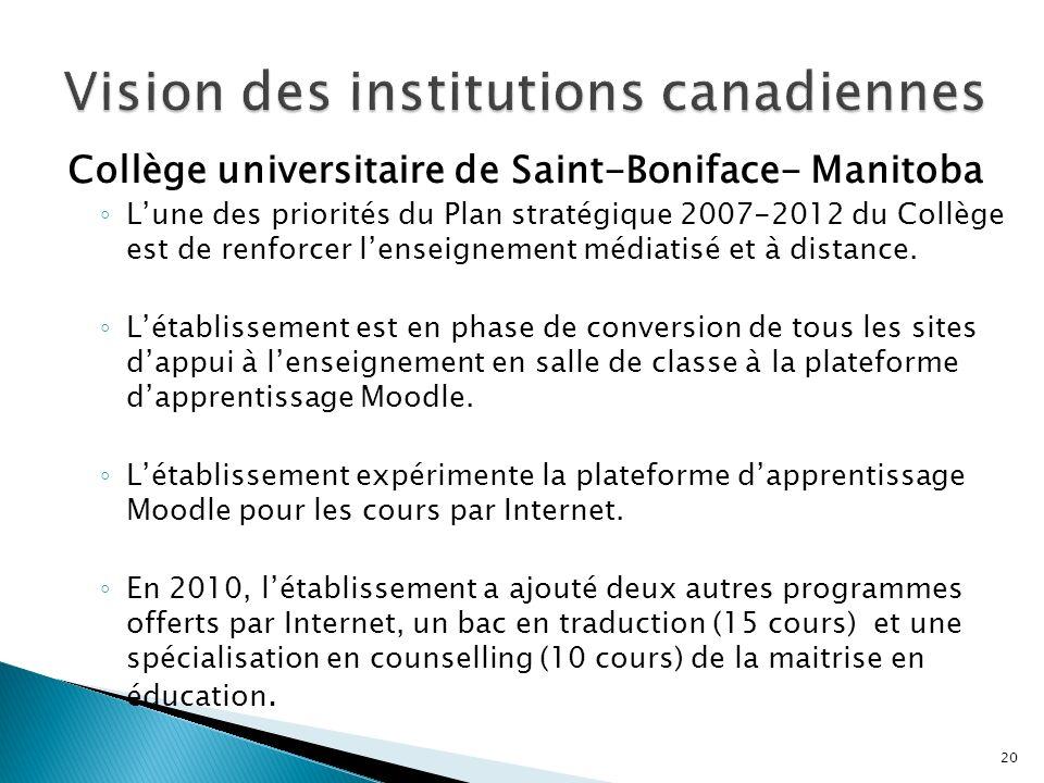 Collège universitaire de Saint-Boniface- Manitoba Lune des priorités du Plan stratégique 2007-2012 du Collège est de renforcer lenseignement médiatisé et à distance.